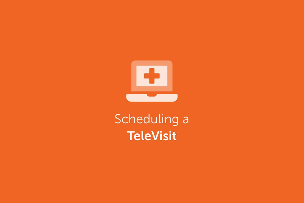 Scheduling a TeleVisit